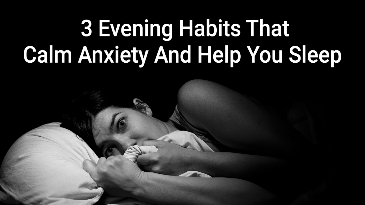 3 ночные привычки, которые уменьшают беспокойство и помогают вам уснуть